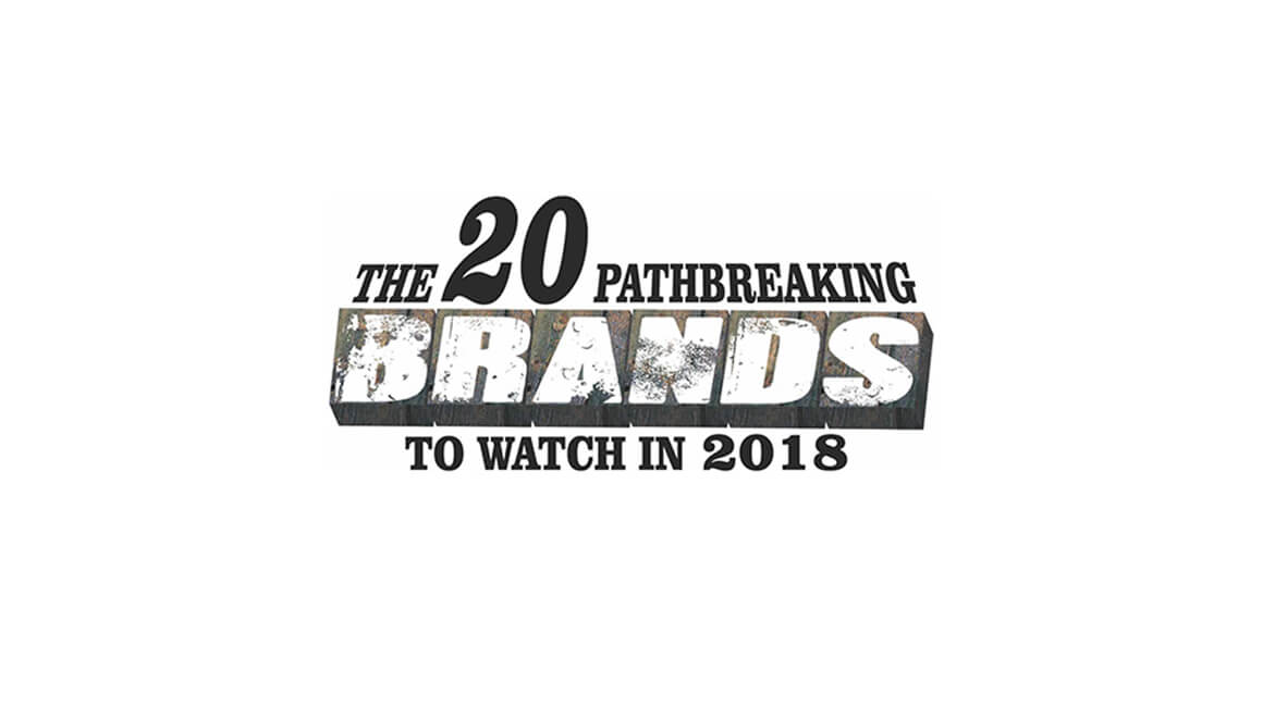 The 20 Pathbreaking Brands to watch in 2018